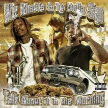 Wiz Khalifa, Ty Dolla $ign - Talk About It In The Morning EP