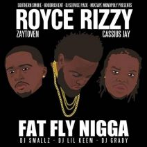 Royce Rizzy - Fat Fly N***a
